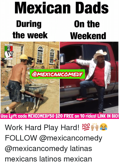 lyft code: Mexican Dads  On the  During  the Week  Weekend  TEAM  MMA  CAMEXICANEOMEDy  se  Lyft code MEXCOMEDY50 $20 FREE on 10 rides! LINK IN BIO! Work Hard Play Hard! 💯🙌🏽😂 FOLLOW @mexicancomedy @mexicancomedy latinas mexicans latinos mexican