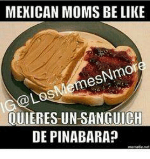 from Miles mexican moms be like