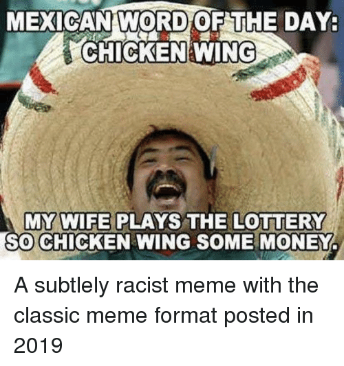 Mexican Word Of The Day Chicken: MEXICAN WORD OF THE DAY  CHICKEN WING  MY WIFE PLAYS THE LOTTERY  SO CHICKEN WING SOME MONEY