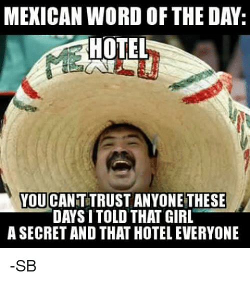 Funny Memes For Meme Day : Funny memes and mexican word of the day on