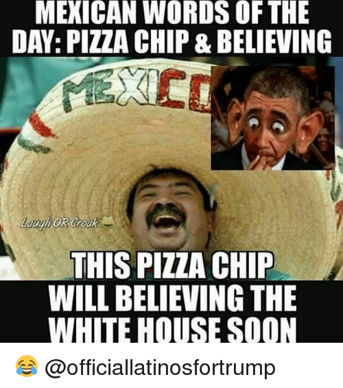 25 best memes about mexican word of the day mexican and pizza