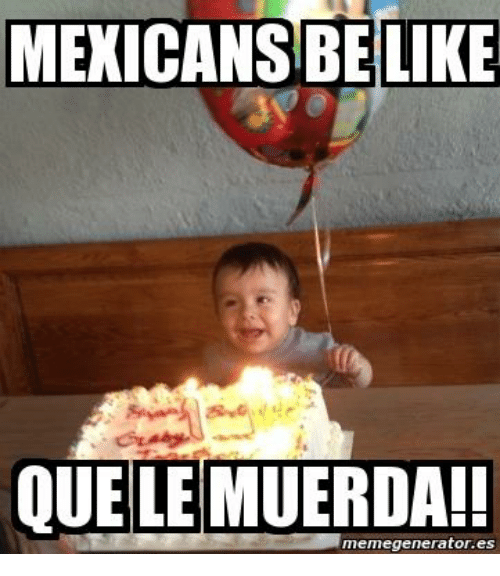 Funny Mexican Kid Meme : Funny mexicans be like memes of on sizzle
