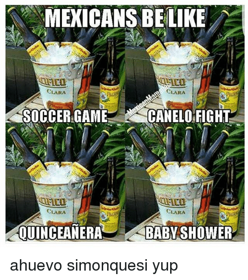 Ciara, Memes, and Shower: MEXICANS BELIKE  ETO  CIARA  CLARA  SOCCER GAME  CANELO FIGHT  ETO  CLARA  CLARA  EANERA  BABY SHOWER  QUINCEANERA ahuevo simonquesi yup