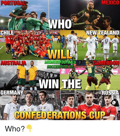 Memes, Soccer, and Mexico: MEXICO  HO  CHILE  EWZEALA  ND  #c  DE  14  ?WILL  gettyc  MEMESUAIlH  OOTBALL  SOCCER  -WINTHES  GERMAN  RU  ar  BONEDER HOHSXQU  FEDERATIONS-CUP  N  5 Who?👇