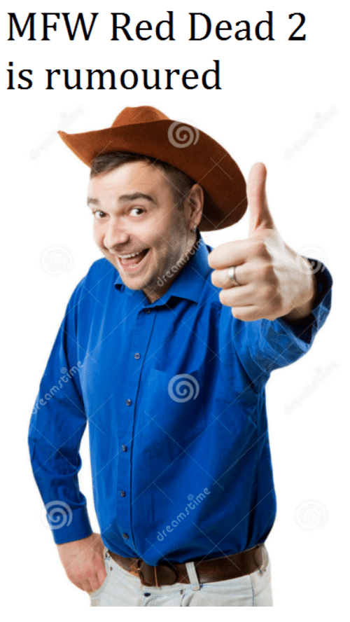 Mfw, Reds, and Controversial Cowboy: MFW Red Dead 2  is rumoured