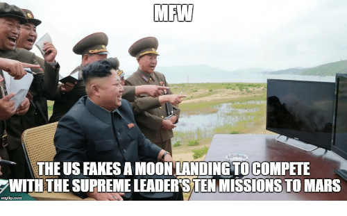Mfw, Supreme, and Mars: MFW  THE US FAKES A MOON LANDINGTO COMPETE  WITH THE SUPREME LEADERS TEN MISSIONS TO MARS