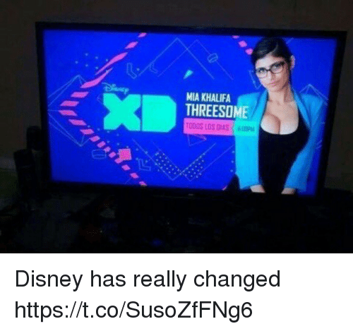 Disney, Threesome, and Mia Khalifa: MIA KHALIFA  THREESOME Disney has really changed https://t.co/SusoZfFNg6