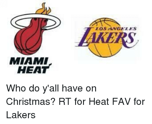 Memes, Miami Heat, and 🤖: MIAMI  HEAT  LOS MNGELES Who do y'all have on Christmas? RT for Heat FAV for Lakers
