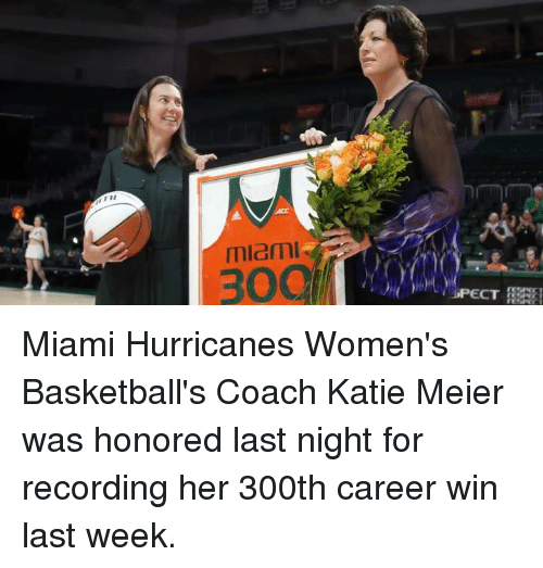 miami hurricanes: miami Miami Hurricanes Women's Basketball's Coach Katie Meier was honored last night for recording her 300th career win last week.