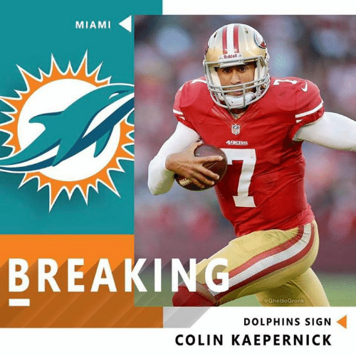 Colin Kaepernick, Nfl, and Dolphins: MIAMI  Riddell a  49ER  BREAKIN  eGhettoGronk  DOLPHINS SIGN  COLIN KAEPERNICK