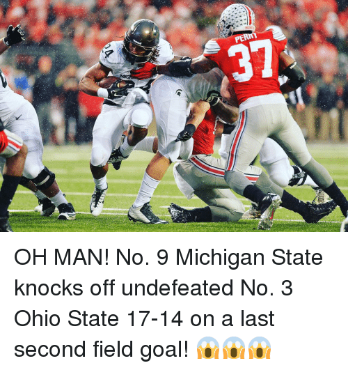 Goals, Sports, and Goal: MIC  FERN OH MAN! No. 9 Michigan State knocks off undefeated No. 3 Ohio State 17-14 on a last second field goal! 😱😱😱