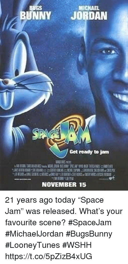 "michae: MICHAE  BUGS  BUNNYJORDAN  Get ready to jam  NOVEMBER 15 21 years ago today ""Space Jam"" was released.  What's your favourite scene?  #SpaceJam #MichaelJordan #BugsBunny #LooneyTunes #WSHH https://t.co/5pZizB4xUG"