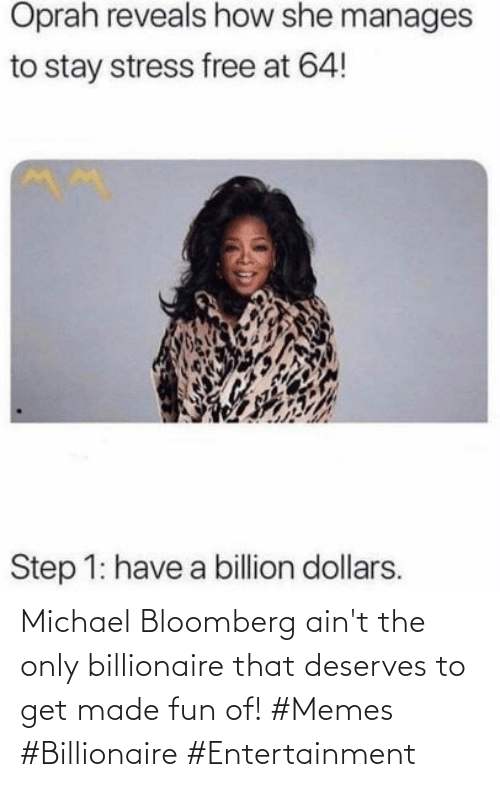 aint: Michael Bloomberg ain't the only billionaire that deserves to get made fun of! #Memes #Billionaire #Entertainment