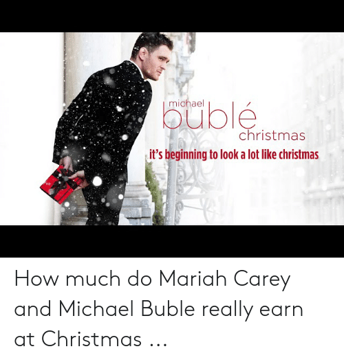 michael buble christmas: michael  bublé  christmas  it's beginning to look a lot like christmas How much do Mariah Carey and Michael Buble really earn at Christmas ...