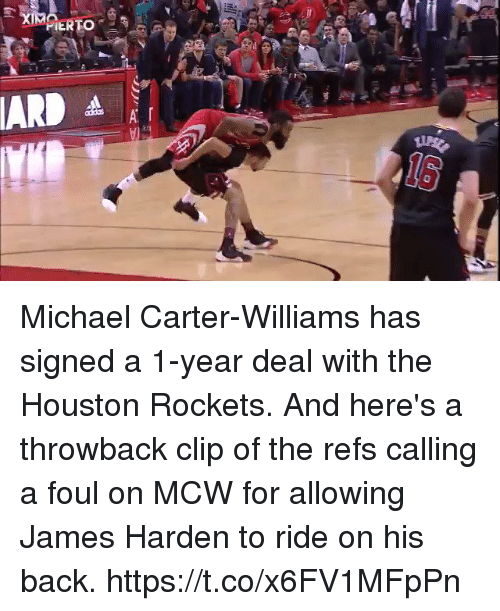 Houston Rockets, James Harden, and Memes: Michael Carter-Williams has signed a 1-year deal with the Houston Rockets. And here's a throwback clip of the refs calling a foul on MCW for allowing James Harden to ride on his back. https://t.co/x6FV1MFpPn