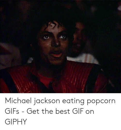 michael jackson eating popcorn: Michael jackson eating popcorn GIFs - Get the best GIF on GIPHY