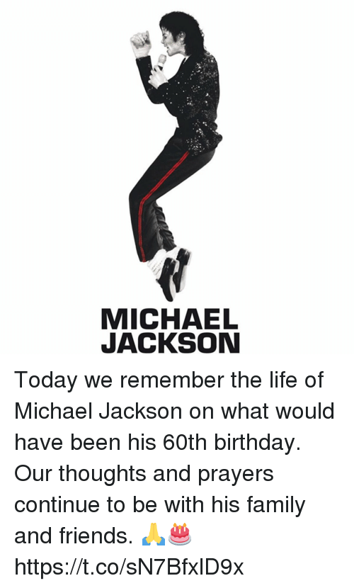 60th birthday: MICHAEL  JACKSON Today we remember the life of Michael Jackson on what would have been his 60th birthday. Our thoughts and prayers continue to be with his family and friends. 🙏🎂 https://t.co/sN7BfxlD9x