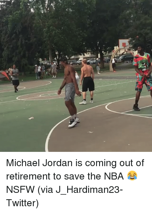 Jordans, Nba, and Nsfw: Michael Jordan is coming out of retirement to save the NBA 😂 NSFW (via J_Hardiman23-Twitter)