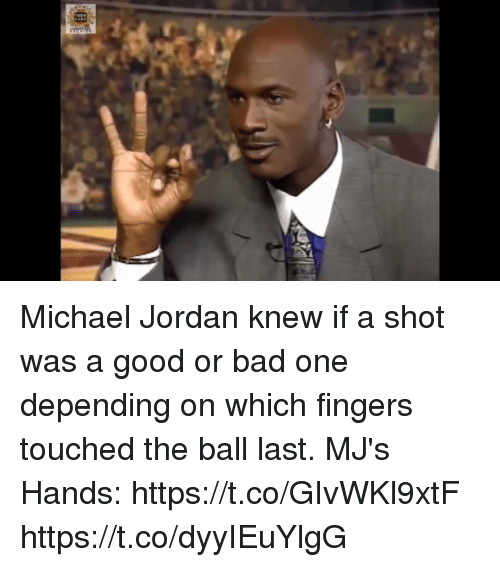 Bad, Memes, and Michael Jordan: Michael Jordan knew if a shot was a good or bad one depending on which fingers touched the ball last.   MJ's Hands: https://t.co/GIvWKl9xtF https://t.co/dyyIEuYlgG