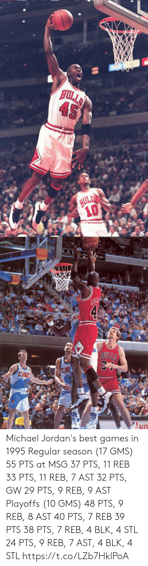season 17: Michael Jordan's best games in 1995  Regular season (17 GMS) 55 PTS at MSG 37 PTS, 11 REB 33 PTS, 11 REB, 7 AST 32 PTS, GW 29 PTS, 9 REB, 9 AST  Playoffs (10 GMS) 48 PTS, 9 REB, 8 AST 40 PTS, 7 REB 39 PTS 38 PTS, 7 REB, 4 BLK, 4 STL 24 PTS, 9 REB, 7 AST, 4 BLK, 4 STL https://t.co/LZb7HklPoA