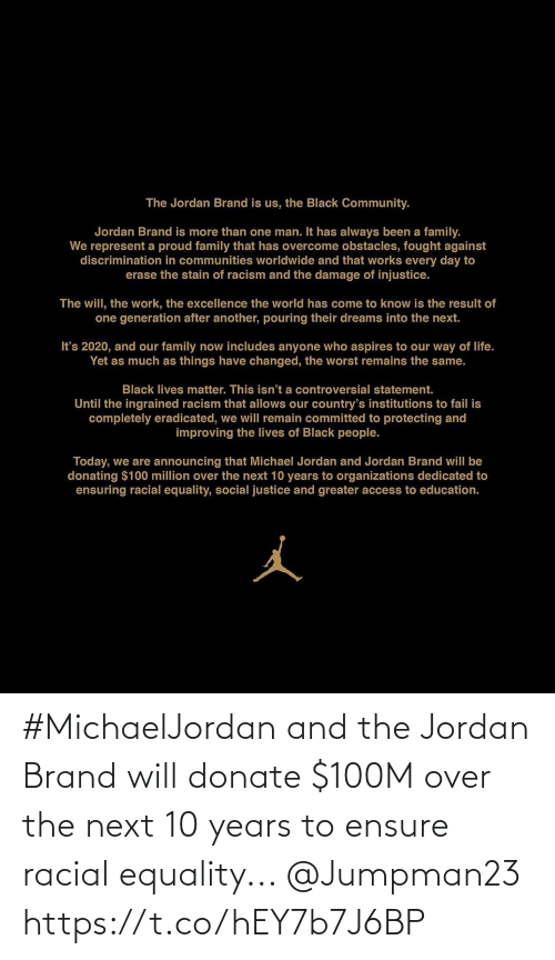 Racial: #MichaelJordan and the Jordan Brand will donate $100M over the next 10 years to ensure racial equality... @Jumpman23 https://t.co/hEY7b7J6BP