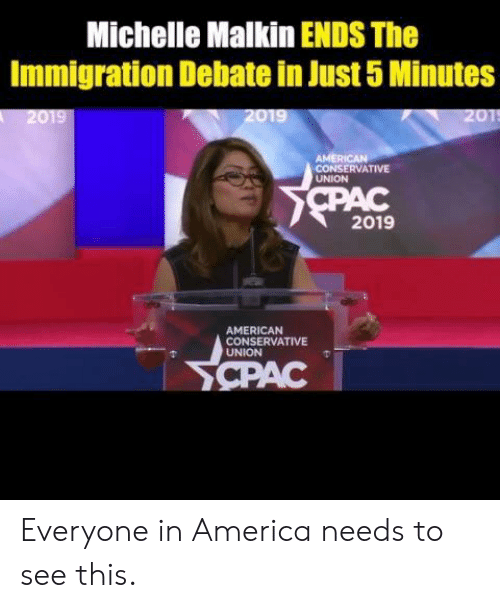 Immigration: Michelle Malkin ENDS The  Immigration Debate in Just 5 Minutes  AMERI  CONSERVATIVE  UNION  2019  AMERICAN  CONSERVATIVE  UNION Everyone in America needs to see this.