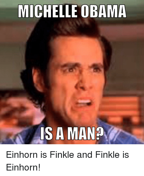 Einhorn Is Finkle: MICHELLE OBAMA  ISA MAN?