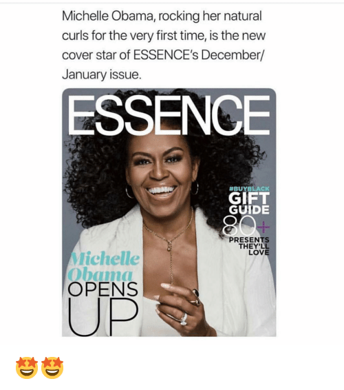Michelle Obama: Michelle Obama, rocking her natural  curls for the very first time, is the new  cover star of ESSENCE's December/  January issue.  ESSENCE  #BUYBLACK  GIFT  GUIDE  PRESENTS  THEY'LL  LOVE  Michelle  Obam  OPENS 🤩🤩