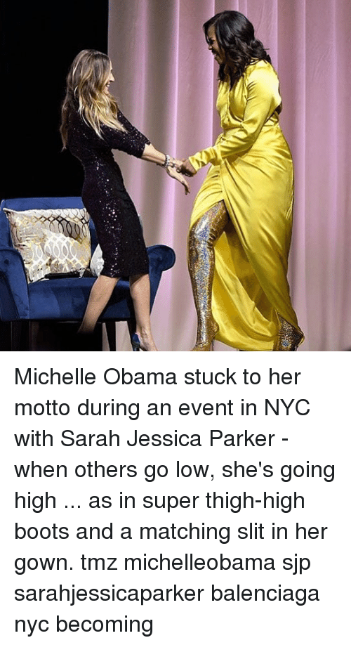 Michelle Obama: Michelle Obama stuck to her motto during an event in NYC with Sarah Jessica Parker - when others go low, she's going high ... as in super thigh-high boots and a matching slit in her gown. tmz michelleobama sjp sarahjessicaparker balenciaga nyc becoming