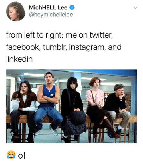 Tumblr Instagram: MichHELL Lee  @heymichellelee  from left to right: me on twitter,  facebook, tumblr, instagram, and  linkedin 😂lol