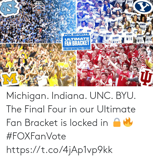 Four: Michigan. Indiana. UNC. BYU.  The Final Four in our Ultimate Fan Bracket is locked in 🔒🔥 #FOXFanVote https://t.co/4jAp1vp9kk