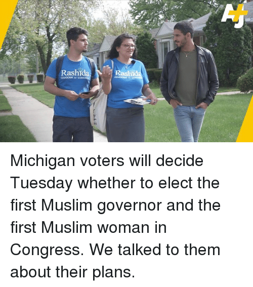 Memes, Muslim, and Michigan: Michigan voters will decide Tuesday whether to elect the first Muslim governor and the first Muslim woman in Congress.  We talked to them about their plans.
