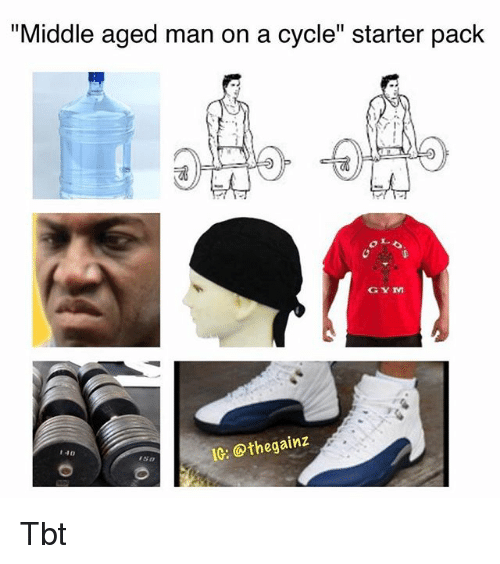 "Gym, Memes, and Tbt: ""Middle aged man on a cycle"" starter pack  GYM  IG: @thegainz  140 Tbt"