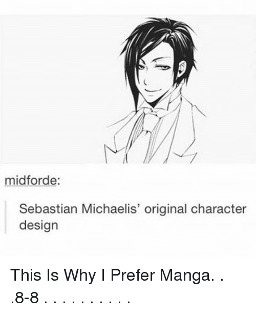 michae: midforde:  Sebastian Michaelis' original character  design This Is Why I Prefer Manga. . .8-8 . . . . . . . . . .