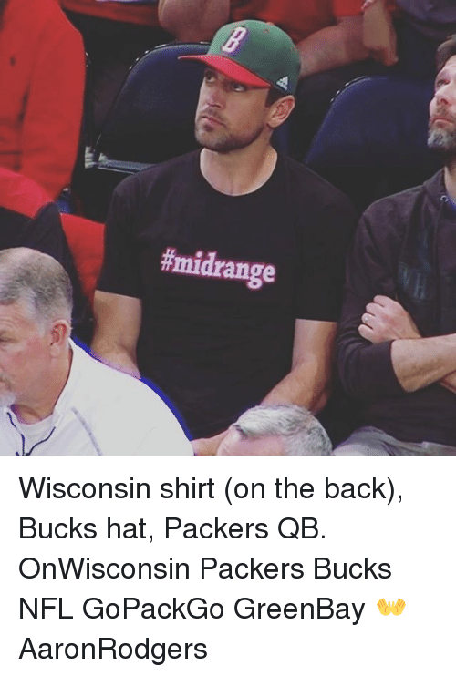 Greenbay: Wisconsin shirt (on the back), Bucks hat, Packers QB. OnWisconsin Packers Bucks NFL GoPackGo GreenBay 👐 AaronRodgers
