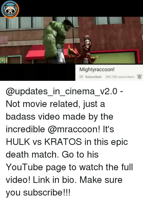 Memes, The Incredibles, and Hulk: Mighty raccoon!  a subscribed 289.198 subscribers @updates_in_cinema_v2.0 - Not movie related, just a badass video made by the incredible @mraccoon! It's HULK vs KRATOS in this epic death match. Go to his YouTube page to watch the full video! Link in bio. Make sure you subscribe!!! ● ● ●