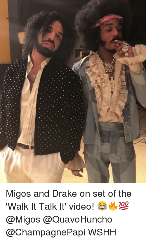 Drake, Memes, and Migos: Migos and Drake on set of the 'Walk It Talk It' video! 😂🔥💯 @Migos @QuavoHuncho @ChampagnePapi WSHH