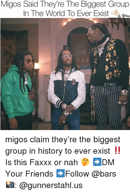 Migos: Migos Said They're The Biggest Group  In The World To Ever Exist migos claim they're the biggest group in history to ever exist ‼️ Is this Faxxx or nah 🤔 ➡️DM Your Friends ➡️Follow @bars 📸: @gunnerstahl.us