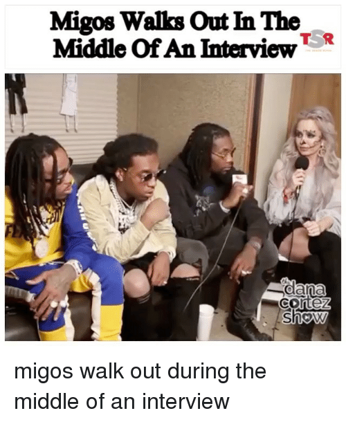 Memes, Migos, and The Middle: Migos Walks Out In The  Middle Of An Interview*  T R migos walk out during the middle of an interview