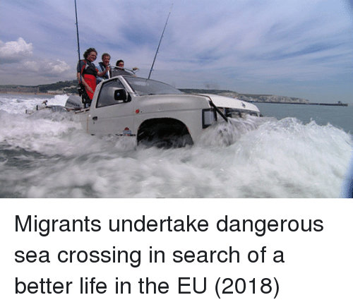 a better life: Migrants undertake dangerous sea crossing in search of a better life in the EU (2018)