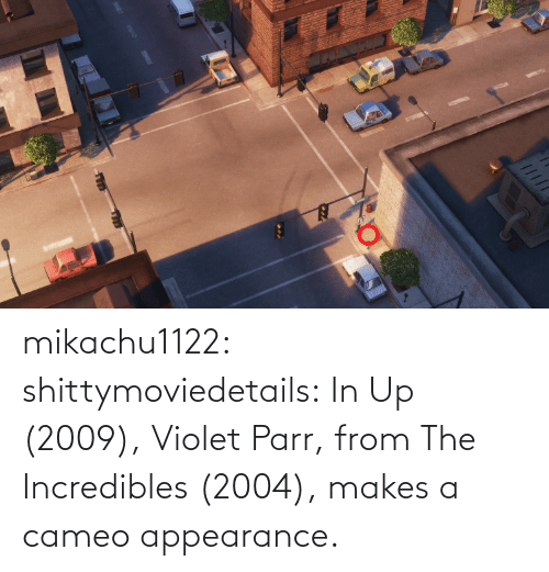 incredibles: mikachu1122:  shittymoviedetails:  In Up (2009), Violet Parr, from The Incredibles (2004), makes a cameo appearance.