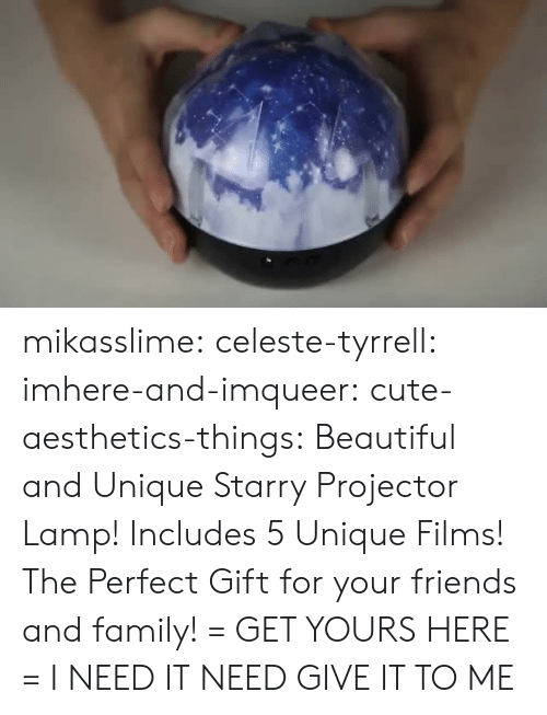 films: mikasslime: celeste-tyrrell:   imhere-and-imqueer:  cute-aesthetics-things:  Beautiful and Unique Starry Projector Lamp! Includes 5 Unique Films! The Perfect Gift for your friends and family! = GET YOURS HERE =   I NEED IT   NEED   GIVE IT TO ME