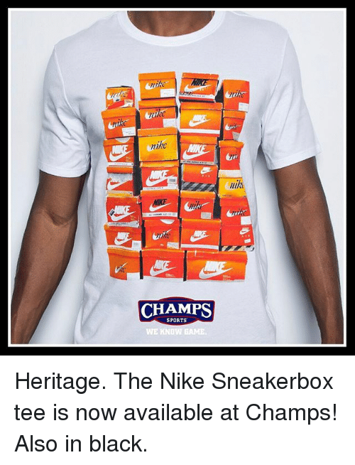 Memes, 🤖, and Mike: mike  CHAMPS  SPORTS  WE KNOW GAME  llikt Heritage. The Nike Sneakerbox tee is now available at Champs! Also in black.