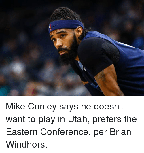 mike conley: Mike Conley says he doesn't want to play in Utah, prefers the Eastern Conference, per Brian Windhorst