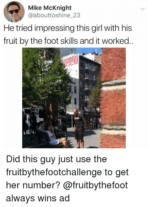 Girl, Girl Memes, and Her: Mike McKnight  @abouttoshine_23  He tried impressing this girl with his  fruit by the foot skills and it worked  an Did this guy just use the fruitbythefootchallenge to get her number? @fruitbythefoot always wins ad
