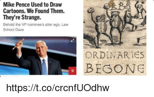 mike pence: Mike Pence Used to Draw  Cartoons. We Found Them.  They're Strange.  Behold the VP nominee's alter ego, Law  School Daze  ORDINARIES  BEGONG https://t.co/crcnfUOdhw