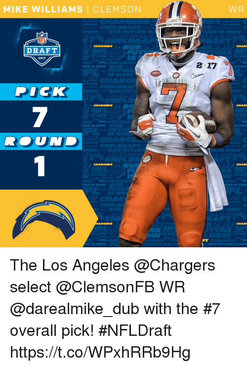 Future, Memes, and Chargers: MIKE WILLIAMS CLEMSON  DRAFT  2017  DICK  CHARGERS  WR  2.17  CHARO  FUTURE The Los Angeles @Chargers select @ClemsonFB WR @darealmike_dub with the #7 overall pick!  #NFLDraft https://t.co/WPxhRRb9Hg