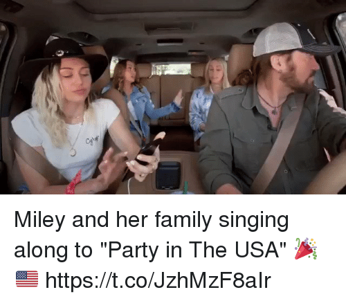 """Family, Funny, and Miley Cyrus: Miley and her family singing along to """"Party in The USA"""" 🎉🇺🇸 https://t.co/JzhMzF8aIr"""