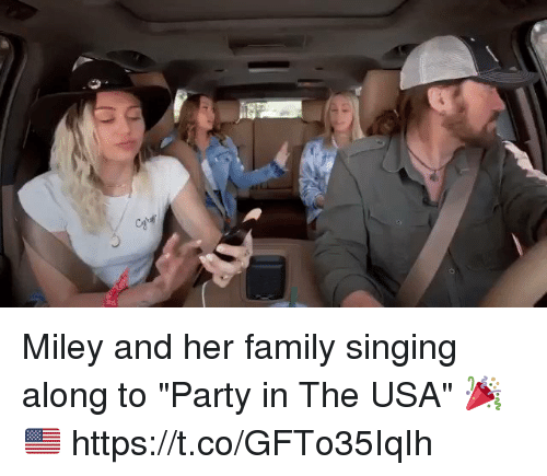 """Family, Miley Cyrus, and Party: Miley and her family singing along to """"Party in The USA"""" 🎉🇺🇸 https://t.co/GFTo35IqIh"""