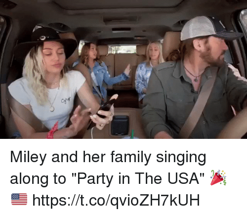 """Family, Miley Cyrus, and Party: Miley and her family singing along to """"Party in The USA"""" 🎉🇺🇸 https://t.co/qvioZH7kUH"""